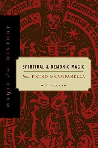 Spiritual and Demonic Magic: From Ficino to Campanella: From Fincino to Campanella (Magic in History...