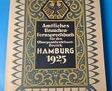 Amtliches Branchen-Fernsprechbuch für den Oberpostdirektions-Bezirk Hamburg 1925: Umfassend Hamburg, ALtona, Altrahlstedt, Ahrensburg, Bad Oldesloe, ... übrigen zum O.-P.-D.Bezirk gehörenden Orte
