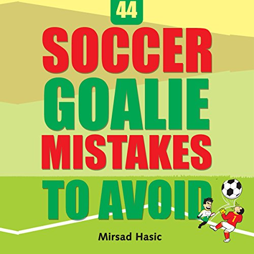 44 Soccer Goalie Mistakes to Avoid audiobook cover art