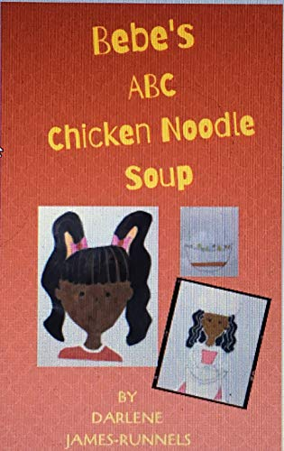 Bebe's ABC Chicken Noodle Soup (English Edition)