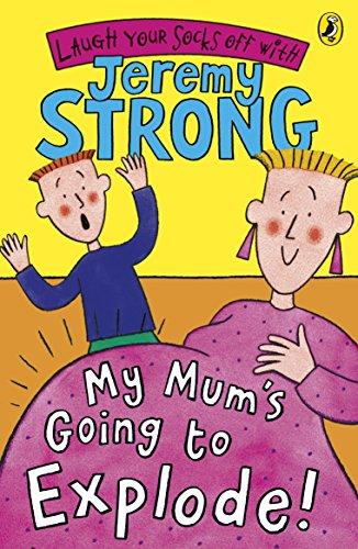 My Mum's Going to Explode!