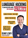 LANGUAGE HACKING GERMAN (Learn How to Speak German - Right Away): A Conversation Course for Beginners (Teach Yourself) - Benny Lewis