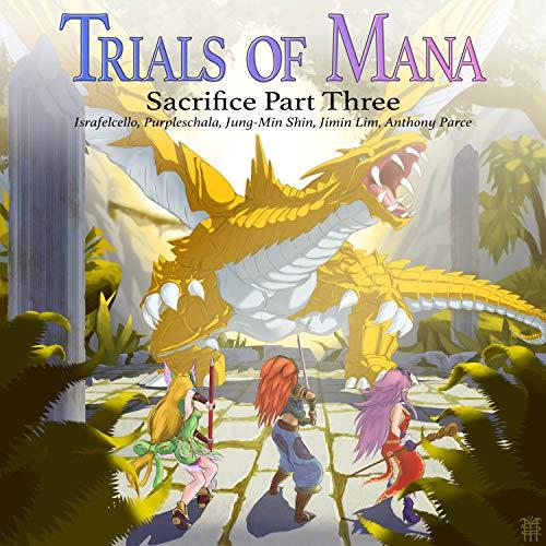 """Sacrifice Part Three (from """"Trials of Mana"""")"""