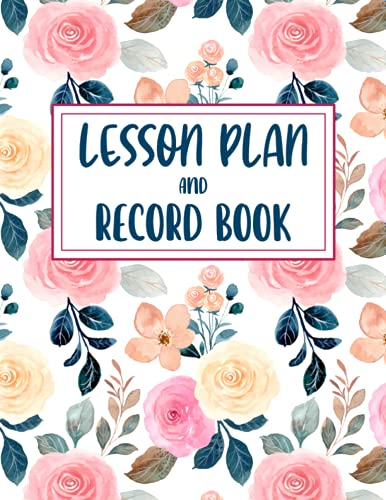 Lesson Plan And Record Book: A Combination Plan And Record Book For 9-10 Weeks And 40 Names   7 Period Teacher Lesson Plan Book ; Days Horizontally Across The Top - Pink Flowers