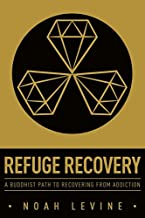 Refuge Recovery: A Buddhist Path to Recovering from Addiction PDF