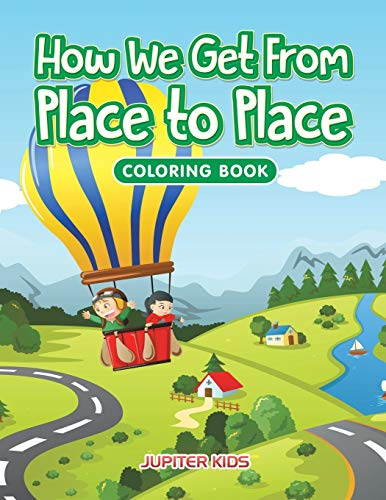 How We Get From Place to Place Coloring Book