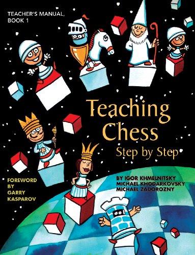Teaching Chess, Step by Step: Teacher's Manual