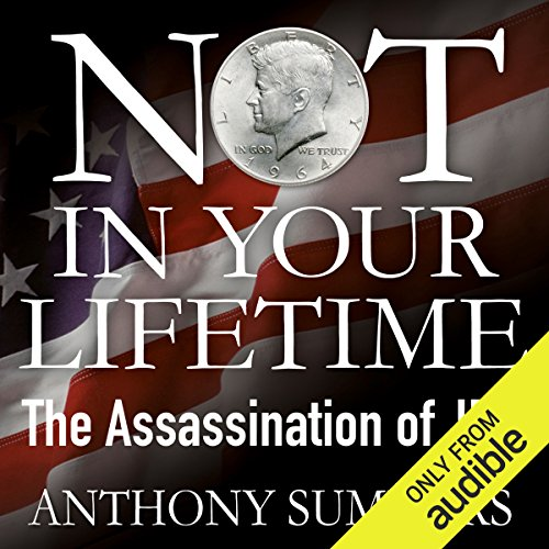 Not in Your Lifetime: The Assassination of JFK audiobook cover art