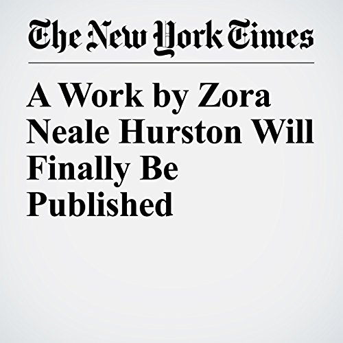 A Work by Zora Neale Hurston Will Finally Be Published audiobook cover art