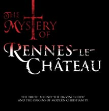 The Mystery Of Rennes Le Chateau