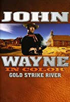 John Wayne in Color: Gold Strike River [DVD]