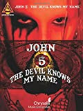 John 5- The Devil Knows My Name