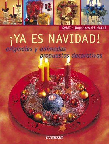 ¡Ya es Navidad! Originales y animadas propuestas decorativas (Manualidades para todas las edades)
