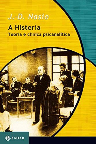 A Histeria: Teoria e clínica psicanalítica (Transmissão da Psicanálise)