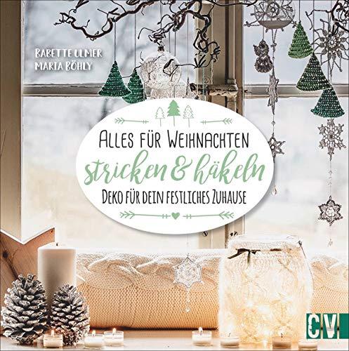 Alles für Weihnachten stricken & häkeln. Deko für dein festliches Zuhause. Weihnachtskugeln, Windlichter, Kissen & Co. ganz einfach individuell gestalten. Für das eigene Zuhause oder zum Verschenken.