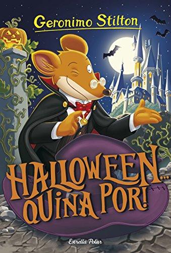 Halloween... quina por! (GERONIMO STILTON. ELS GROCS)