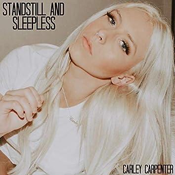 Standstill and Sleepless