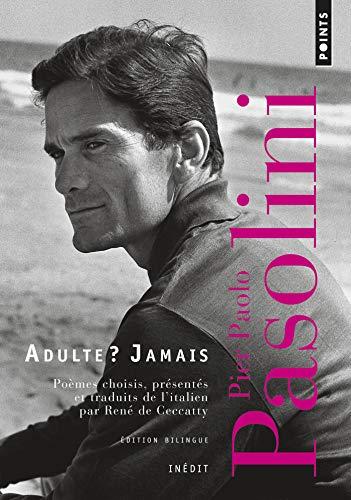 Adulte ? Jamais. Une anthologie (1941-1953) (Points Poésie t. 3095) (French Edition)