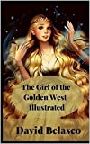 The Girl of the Golden West Illustrated (English Edition)