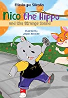 Nico the Hippo and the Strange Sound