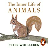 The Inner Life of Animals - Surprising Observations of a Hidden World - Format Téléchargement Audio - 20,44 €