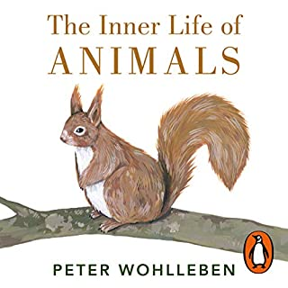 The Inner Life of Animals     Surprising Observations of a Hidden World              By:                                                                                                                                 Peter Wohlleben                               Narrated by:                                                                                                                                 Thomas Judd                      Length: 6 hrs and 1 min     44 ratings     Overall 4.6