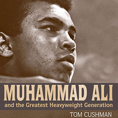 Muhammad Ali and the Greatest Heavyweight Generation cover art