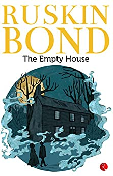The Empty House by [Ruskin Bond]