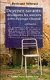 Devenez savants - Découvrez les sorciers : Lettre à Georges Charpak