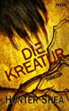 Die Kreatur - Hunter Shea