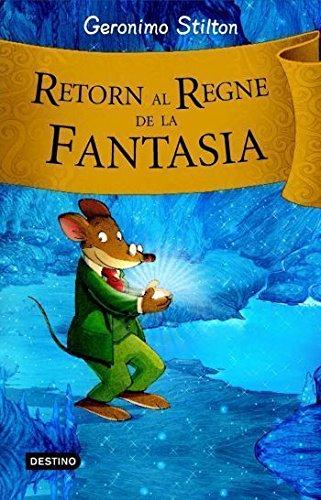 Retorn al regne de la fantasia (GERONIMO STILTON. REGNE DE LA FANTASIA)