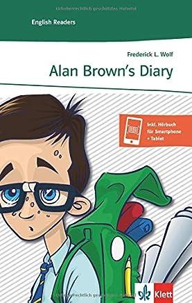 Alan Browns Diary Englische Lektüre für das 3 Lernjahr it Annotationen Klett English Readers by Frederick L. Wolf