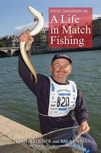 Steve Gardener on... A Life in Match Fishing