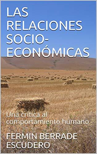 LAS RELACIONES SOCIO-ECONÓMICAS: Una crítica al comportamiento humano