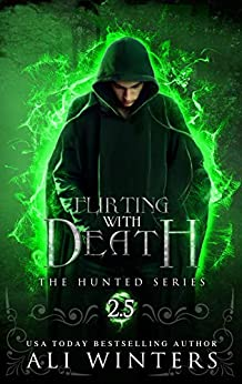 Flirting With Death: The Hunted Series: A short story by [Ali Winters]