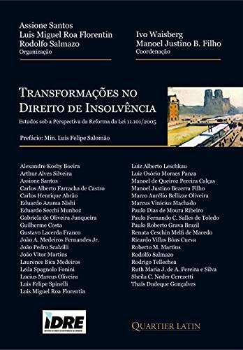Transformações no Direito de Insolvência; Estudos Sob a Perspectiva da Reforma da Lei 11.101/2005