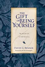 The Gift of Being Yourself: The Sacred Call to Self-Discovery