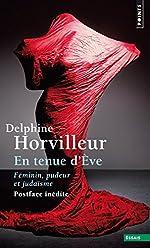 En tenue d'Ève - Féminin, pudeur et judaïsme de Delphine Horvilleur