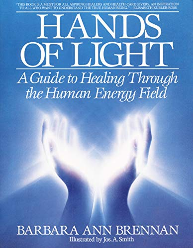 [Paperback] [Barbara Brennan] Hands of Light: A Guide to Healing Through The Human Energy Field