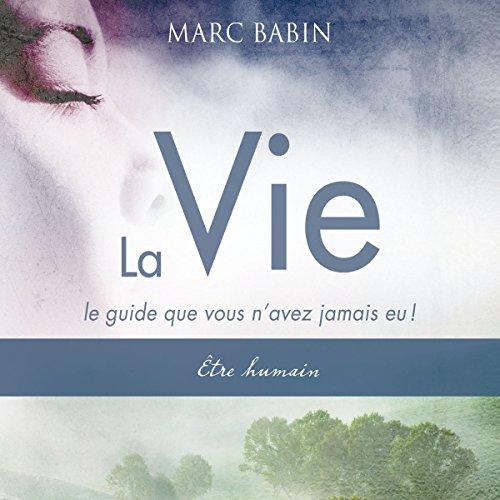 La Vie - Être humain (La Vie. Le guide que vous n'avez jamais eu 1) audiobook cover art