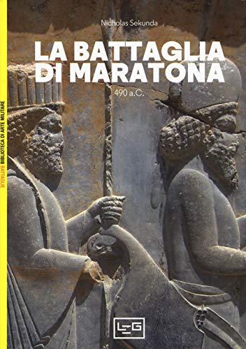 La battaglia di Maratona. 490 a.C. La prima invasione persiana della Grecia
