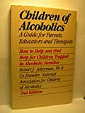 Children of Alcoholics: A Guide for Parents, Educators, and Therapists