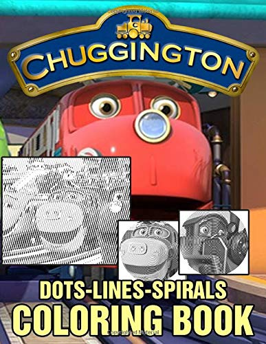 Chuggington Dots Lines Spirals Coloring Book: Chuggington Great Gift Adults Activity Color Puzzle Books