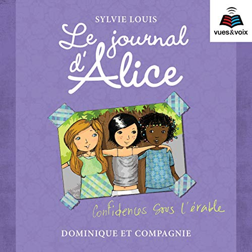 Page de couverture de Le journal d'Alice tome 3. Confidences sous l'érable