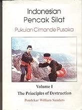 Indonesian Pencak Silat, Pukulan Cimande Pusaka: The Principles of Destruction (vol. 1)