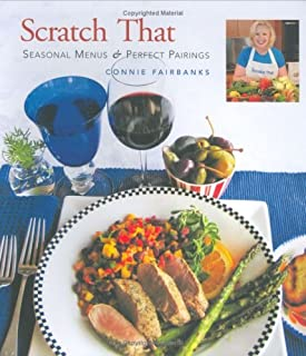 Scratch That (TM)  Seasonal Menus and Perfect Pairings