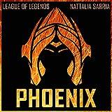 "Phoenix (From ""League of Legends"")"