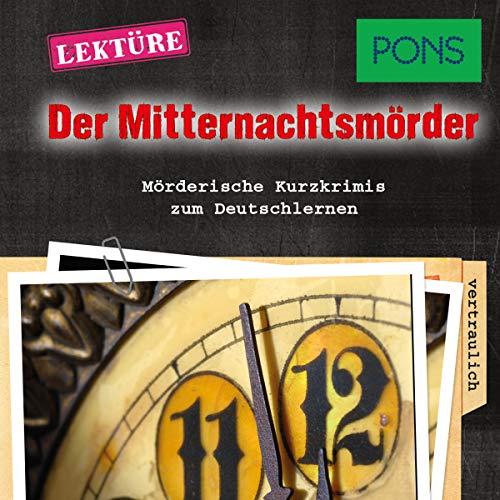Der Mitternachtsmörder. Mörderische Hörkrimis zum Deutschlernen audiobook cover art