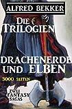 Die Trilogien - Drachenerde und Elben: Zwei Fantasy Sagas - 3000 Seiten