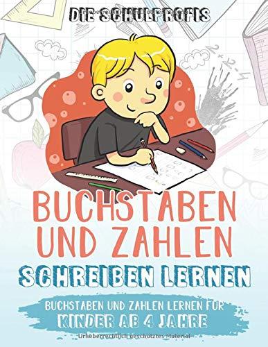 Buchstaben und Zahlen schreiben lernen: Buchstaben und Zahlen lernen für Kinder ab 4 Jahre
